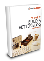 problogger build a better blog